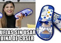 PANTUFLAS SIN USAR MÁQUINA DE COSER