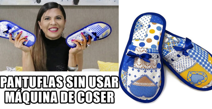 APRENDE HACER PANTUFLAS SIN USAR MÁQUINA DE COSER PASO A PASO